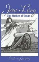 cover of  jane long  the mother of texas by catherine troxell gonzalez