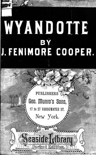 Wyandotté; or, The hutted knoll by James Fenimore Cooper
