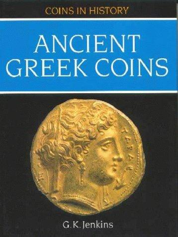 Ancient Greek Coins (Coins in History), Jenkins, Kenneth