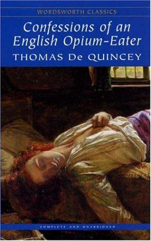 Download Confessions of an English Opium Eater (Wordsworth Classics) (Wordsworth Classics)