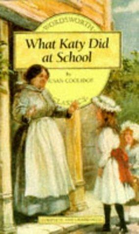 What Katy Did at School (Wordsworth Collection)
