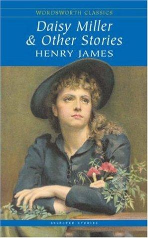Daisy Miller and Other Stories (Wordsworth Classics) (Wordsworth Classics)