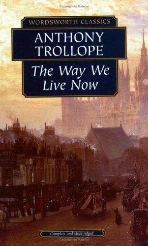 Download The Way We Live Now (Wordsworth Classics)