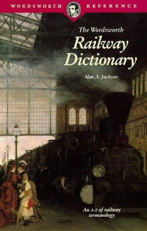 The Wordsworth Railway Dictionary (Wordsworth Collection)