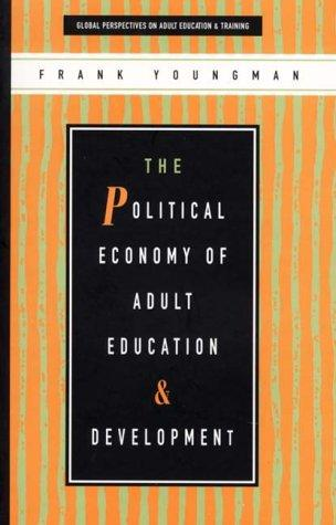 Download The Political Economy of Adult Education and Development (Global Perspectives on Adult Education and Training.)