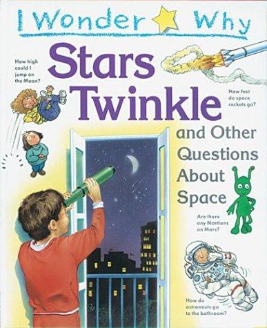 Download I wonder why stars twinkle and other questions about space