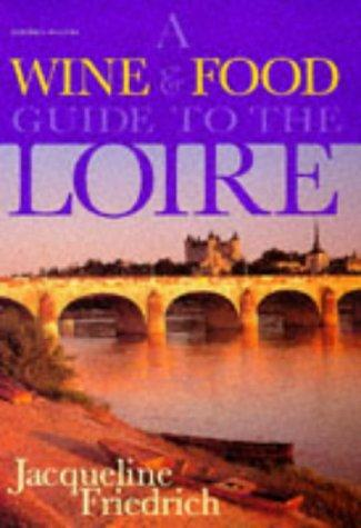 Download A Wine & Food Guide to the Loire