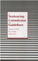 The Sentencing Commission and Its Guidelines Sentencing Commission and Its Guidelines Sentencing Commission and Its Guidelines Sentencing Commission a