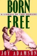 Download Born free, a lioness of two worlds