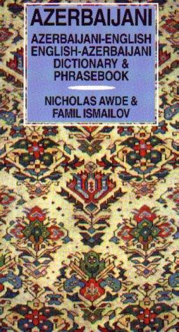 Azerbaijani Dictionary and Phrasebook (Caucasus Languages) by Nicholas Awde