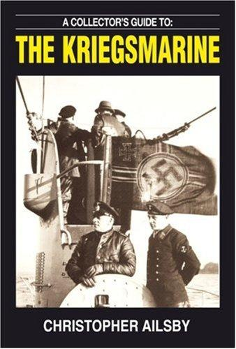 Image for A Collector's Guide To The Kriegsmarine