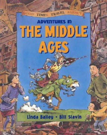 Download Adventures in the Middle Ages (Good Times Travel Agency)