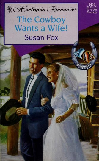 Cover of: Cowboy Wants A Wife  (Hitched) by Susan Fox