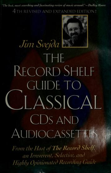 Cover of: The Record shelf guide to classical CDs and audiocassettes | Jim Svejda