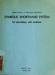 Cover of: Symbolic shorthand system (SSS) for physiology and medicine | Hans Selye
