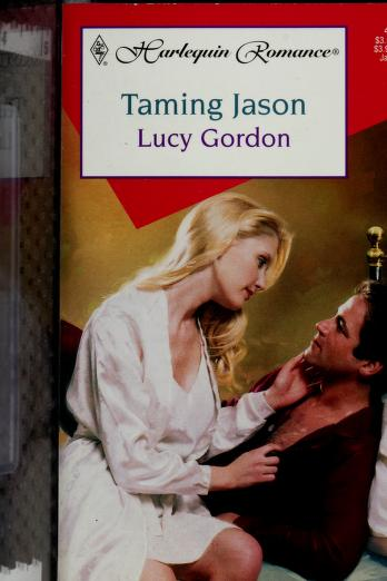 Cover of: Taming Jason (Romance Series Number 459) | Lucy Gordon