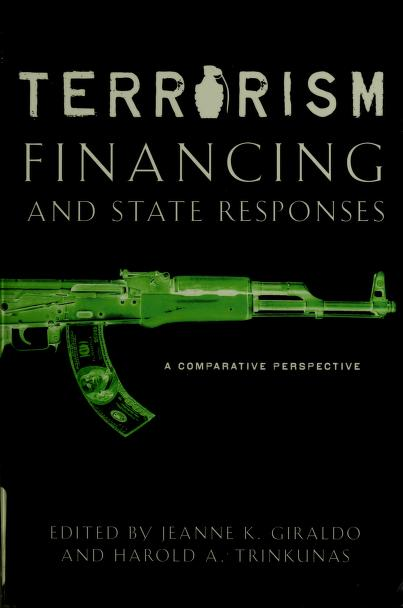 Terrorism financing and state responses by edited by Jeanne K. Giraldo and Harold A. Trinkunas.