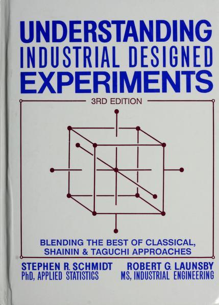 Understanding industrial designed experiments by Stephen R. Schmidt