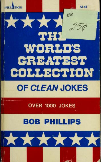 Cover of: The World's Greatest Collection of Clean Jokes by Bob Phillips