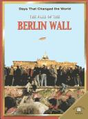 The Fall of the Berlin Wall (Days That Changed the World) by Jeremy Smith