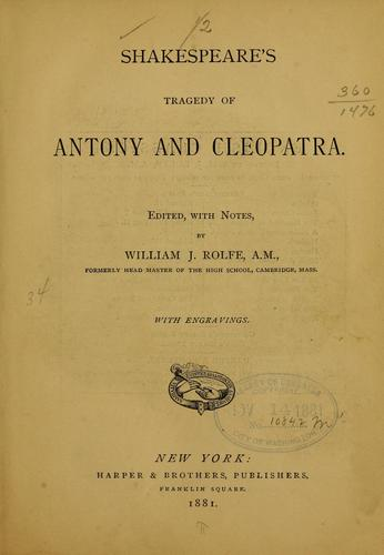 Shakespeare's tragedy of Antony and Cleopatra by William Shakespeare