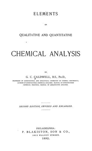 Elements of qualitative and quantitative chemical analysis by G. C. Caldwell