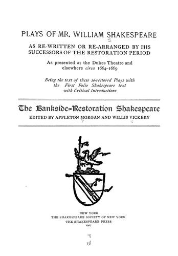 Plays of Mr. William Shakespeare as re-written or re-arranged by his successors of the restoration period as presented at the Dukes theatre and elsewhere circa 1664-1669