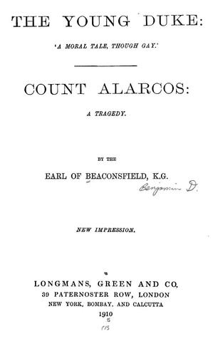 The young duke, a moral tale, though gay Count Alarcos by Benjamin Disraeli