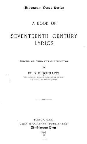 A book of seventeenth century lyrics by Felix Emmanuel Schelling