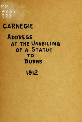 Address by Andrew Carnegie at the unveiling of a statue to Burns by Andrew Carnegie