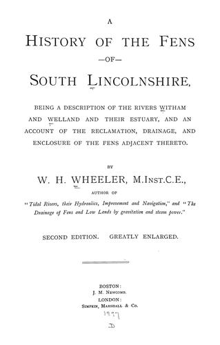 A history of the fens of south Lincolnshire by Wheeler, William H.