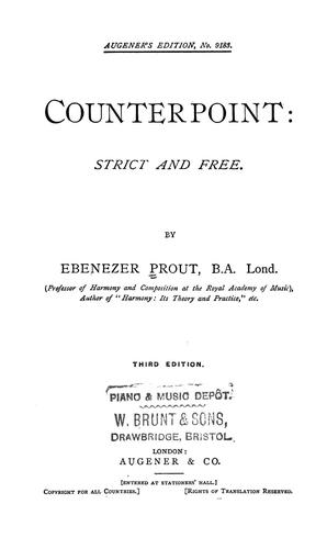 Counterpoint: strict and free. by Ebenezer Prout