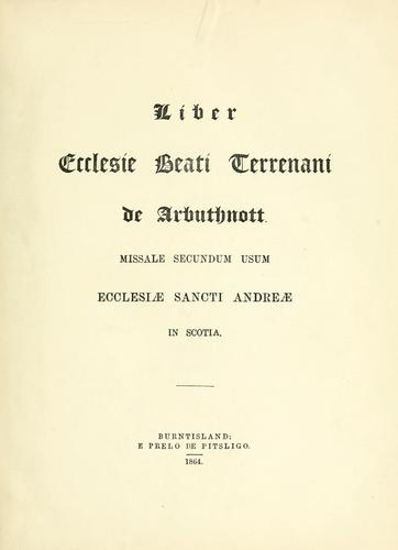 Liber Ecclesiae Beati Terrenani de Arbuthnott by Catholic Church. Liturgy and ritual.
