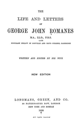 The life and letters of George John Romanes …