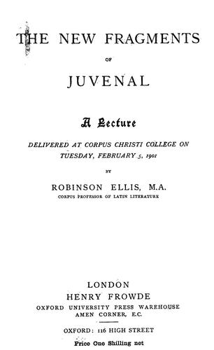 The new fragments of Juvenal by Robinson Ellis