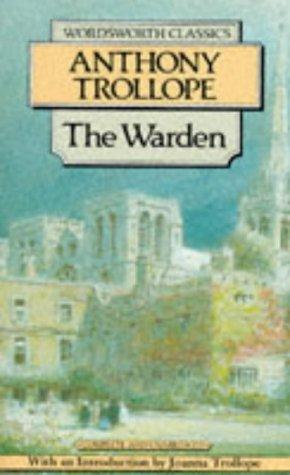 The Warden (Wordsworth Classics) by Anthony Trollope