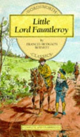 Little Lord Fauntleroy (Wordsworth Collection Children's Library) by Frances Hodgson Burnett
