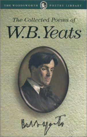 The Collected Poems of W. B. Yeats by William Butler Yeats