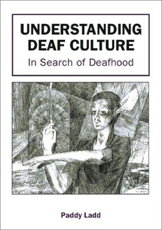 Understanding Deaf Culture by Paddy Ladd