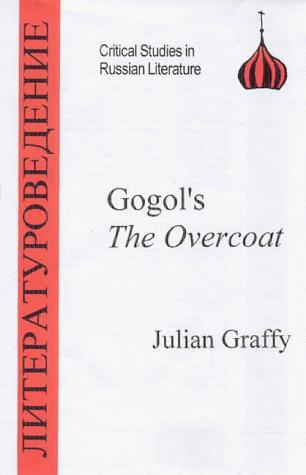 "Gogol's ""the Overcoat"" by Julian Graffy"