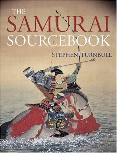 The Samurai Sourcebook (Arms & Armour Source Books) by Stephen Turnbull