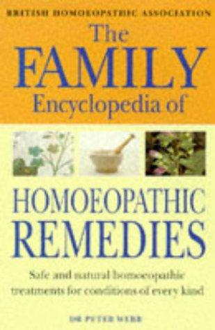 The Family Encyclopedia of Homoeopathic Remedies by Peter Webb