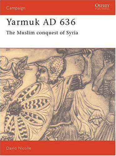 Yarmuk AD 636 by David Nicolle