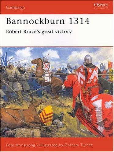 Bannockburn, 1314 by Pete Armstrong
