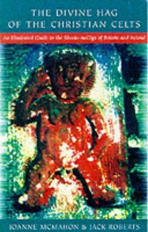 The Sheela-na-gigs of Ireland and Britain by Jack Roberts