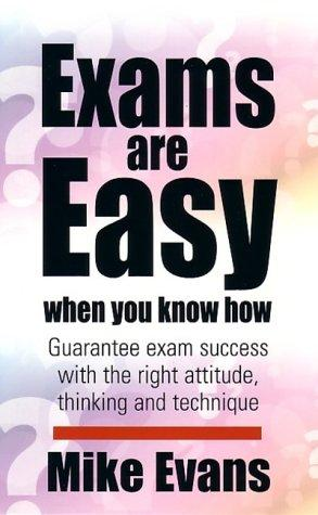 Exams Are Easy When You Know How by Mike Evans