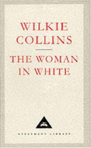 The Woman in White (Everyman's Library Classics) by Wilkie Collins