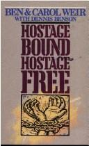 Hostage Bound, Hostage Free by Ben Weir