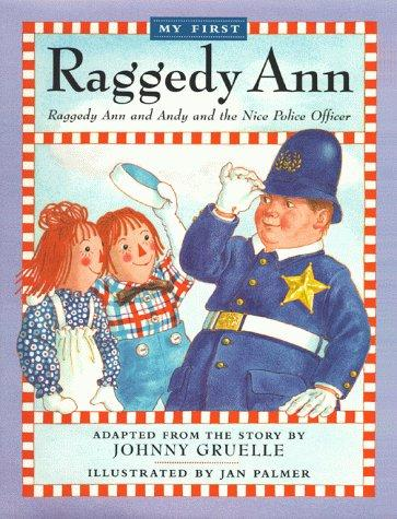 Raggedy Ann and Andy and the Nice Police Officer by Johnny Gruelle