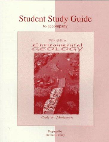 Student Study Guide To Accompany Environmental Geology by Carla W. Montgomery